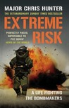 Extreme Risk: A Life Fighting the Bombmakers